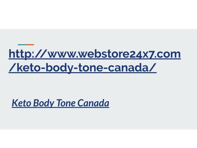 To Buy Now >> http://www.webstore24x7.com/keto-body-tone-canada/